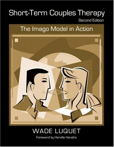 Short-Term Couples Therapy The Imago Model in Action 2nd 2007 (Revised) edition cover