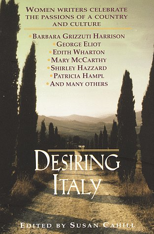 Desiring Italy Women Writers Celebrate the Passions of a Country and Culture N/A edition cover