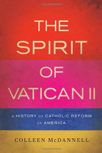 Spirit of Vatican II A History of Catholic Reform in America  2011 edition cover