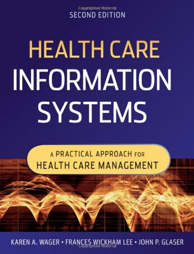 Health Care Information Systems A Practical Approach for Health Care Management 2nd 2009 edition cover
