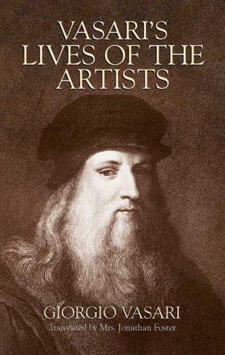 Vasari's Lives of the Artists Giotto, Masaccio, Fra Filippo Lippi, Botticelli, Leonardo, Raphael, Michelangelo, Titian  2005 edition cover