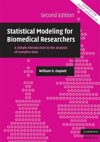 Statistical Modeling for Biomedical Researchers A Simple Introduction to the Analysis of Complex Data 2nd 2009 (Revised) edition cover