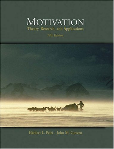 Motivation Theory, Research, and Applications 5th 2004 (Revised) 9780534568801 Front Cover