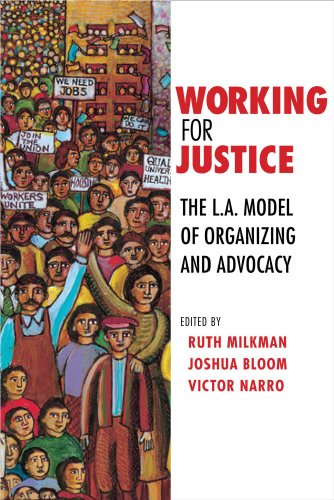 Working for Justice The L. A. Model of Organizing and Advocacy  2010 edition cover