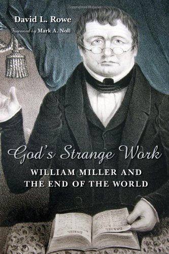God's Strange Work William Miller and the End of the World  2008 edition cover