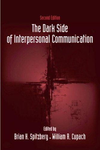 Dark Side of Interpersonal Communication  2nd 2007 (Revised) edition cover