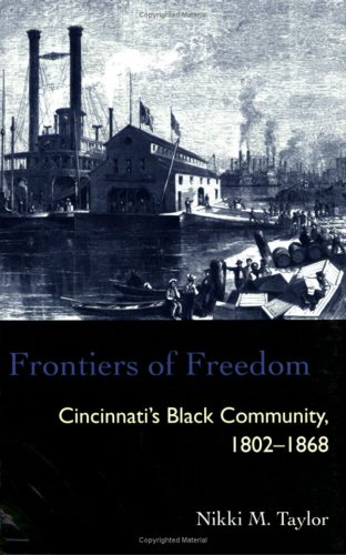 Frontiers of Freedom Cincinnati's Black Community, 1802-1868  2005 edition cover