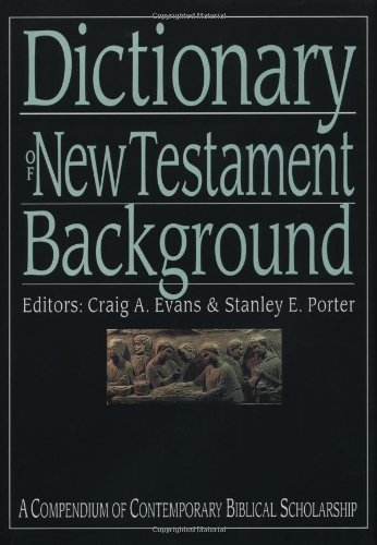 Dictionary of New Testament Background A Compendium of Contemporary Biblical Scholarship  2000 edition cover