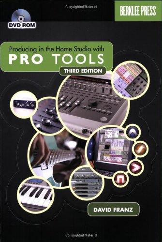 Producing in the Home Studio with Pro Tools  3rd (Revised) edition cover