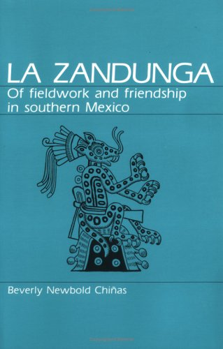 Zandunga Of Fieldwork and Friendship in Southern Mexico N/A 9780881336801 Front Cover