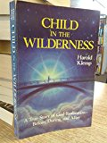 Child in the Wilderness N/A 9780881550801 Front Cover