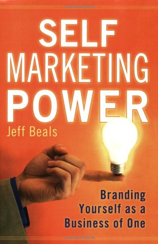 Self Marketing Power Branding Yourself as a Business of One  2008 edition cover
