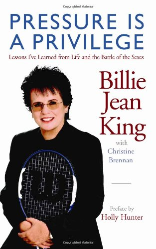 Pressure Is a Privilege Lessons I've Learned from Life and the Battle of the Sexes N/A edition cover