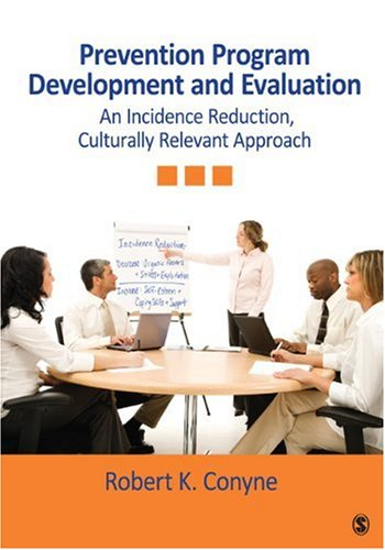Prevention Program Development and Evaluation An Incidence Reduction, Culturally Relevant Approach  2010 edition cover