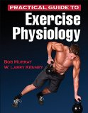 Practical Guide to Exercise Physiology   2016 9781450461801 Front Cover