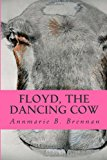 Floyd, the Dancing Cow  Large Type 9781484824801 Front Cover