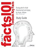 Studyguide for Adult Development and Aging by William Hoyer, ISBN 9780077391836  6th 9781490272801 Front Cover