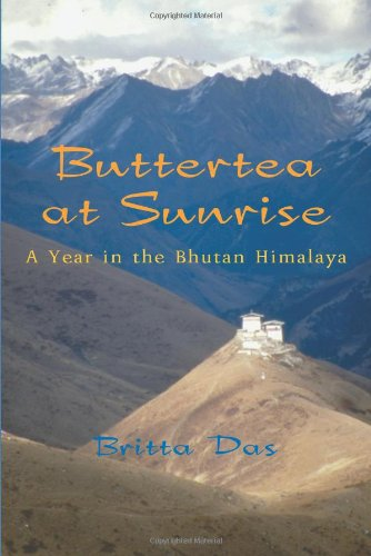 Buttertea at Sunrise A Year in the Bhutan Himalaya  2007 9781550026801 Front Cover