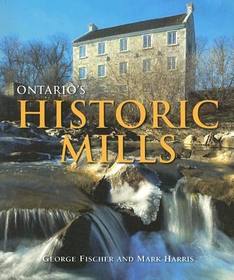 Ontario's Historic Mills   2007 9781550464801 Front Cover