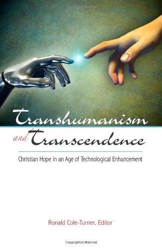 Transhumanism and Transcendence Christian Hope in an Age of Technological Enhancement  2013 edition cover