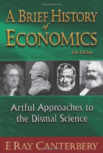 Brief History of Economics Artful Approaches to the Dismal Science 2nd 2010 (Revised) edition cover