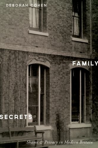 Family Secrets Shame and Privacy in Modern Britain  2013 edition cover