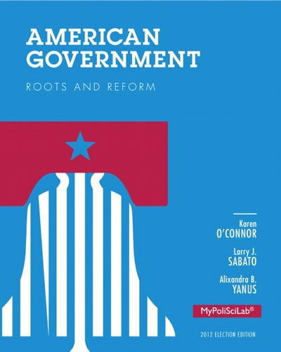 American Government 2012 Roots and Reform 12th 2014 9780205865802 Front Cover