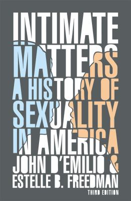 Intimate Matters A History of Sexuality in America, Third Edition 3rd 2012 edition cover