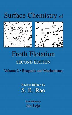 Surface Chemistry of Froth Flotation  2nd 2004 (Revised) 9780306481802 Front Cover