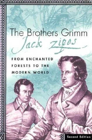Brothers Grimm From Enchanted Forests to the Modern World 2nd 2003 (Revised) edition cover
