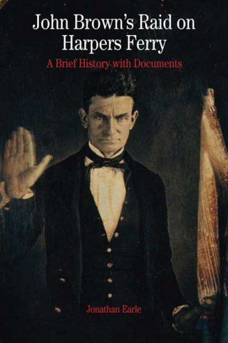 John Brown's Raid on Harpers Ferry A Brief History with Documents  2008 edition cover