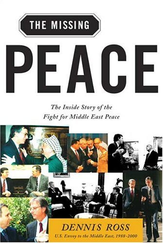 Missing Peace The Inside Story of the Fight for Middle East Peace  2005 9780374529802 Front Cover