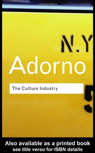 Culture Industry Selected Essays on Mass Culture 2nd 1991 (Revised) edition cover
