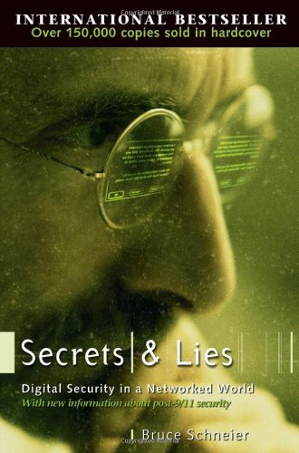 Secrets and Lies Digital Security in a Networked World  2004 edition cover
