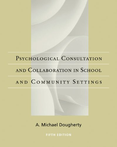 Psychological Consultation and Collaboration in School and Community Settings  5th 2009 edition cover