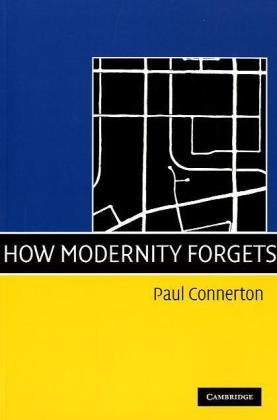How Modernity Forgets   2009 9780521745802 Front Cover
