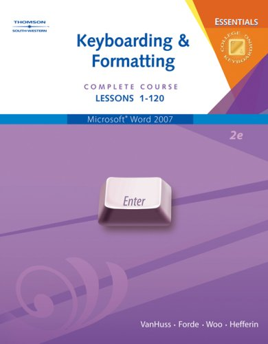Keyboarding and Formatting Complete Course, Lessons 1-120 2nd 2008 (Revised) 9780538729802 Front Cover
