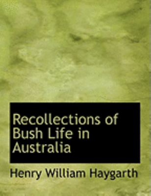 Recollections of Bush Life in Australia:   2008 edition cover