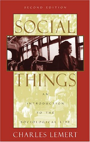 Social Things An Introduction to the Sociological Life 2nd 2002 (Revised) 9780742515802 Front Cover