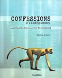 Confessions of a Coding Monkey Learning the Subtle Art of Programming 2nd (Revised) 9780757580802 Front Cover