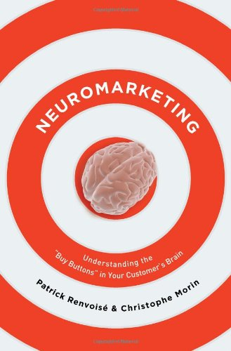 Neuromarketing Understanding the Buy Button in Your Customer's Brain  2007 edition cover