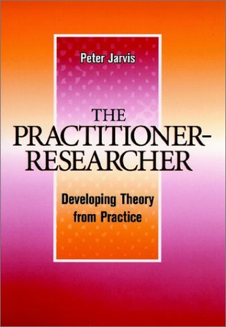 Practitioner-Researcher Developing Theory from Practice  1999 edition cover