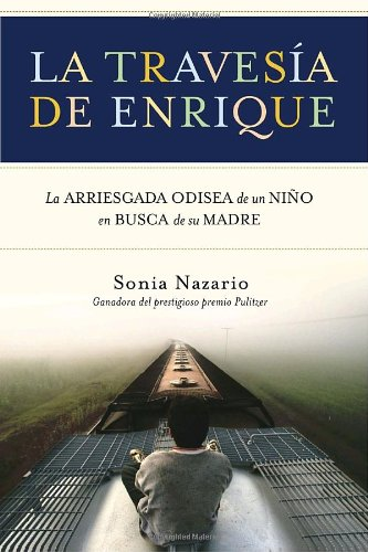 Travesia de Enrique La Arriesgada Odisea de un Nino en Busca de Su Madre N/A edition cover