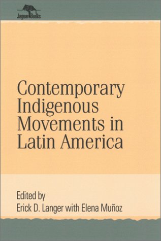 Contemporary Indigenous Movements in Latin America   2003 edition cover