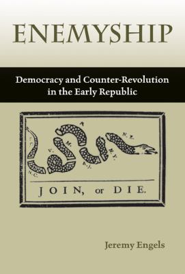 Enemyship Democracy and Counter-Revolution in the Early Republic  2010 edition cover