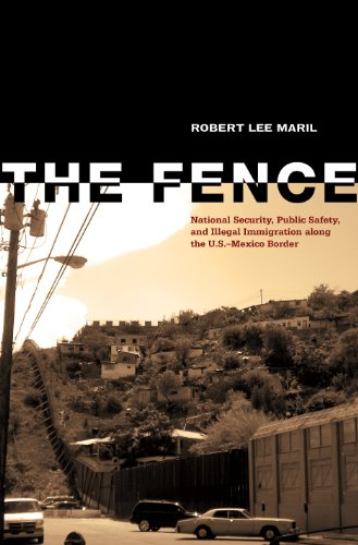 Fence National Security, Public Safety, and Illegal Immigration along the U. S.-Mexico Border  2011 edition cover