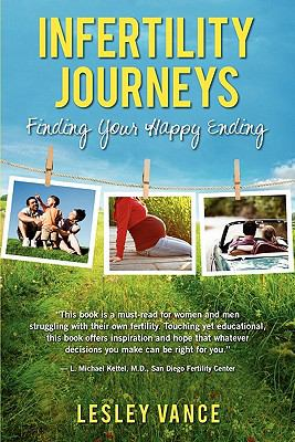 Infertility Journeys: Finding Your Happy Ending N/A edition cover