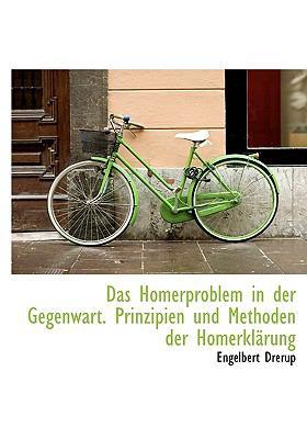 Homerproblem in der Gegenwart Prinzipien und Methoden der Homerkl�rung  N/A 9781115464802 Front Cover