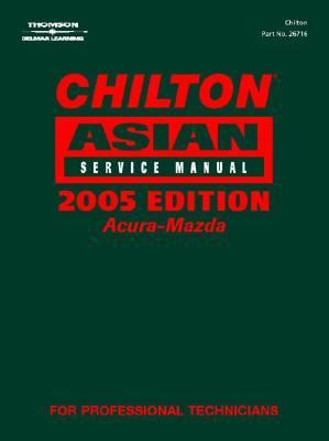 Acura Mazda - Chilton Asian Service Manual 2005   2005 9781401871802 Front Cover