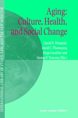 Aging Culture, Health, and Social Change  2001 9781402001802 Front Cover